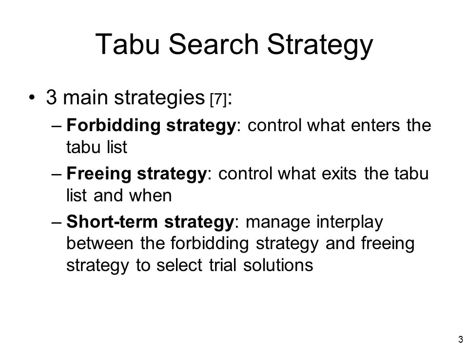 Tabu Search Strategy 3 main strategies [7]: